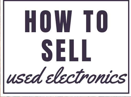 Ways to Sell Used Electronics